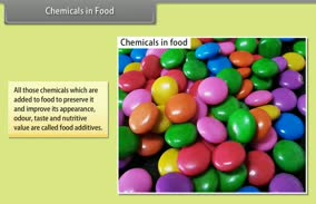 Chemistry in Everyday Life: Chemicals in Food