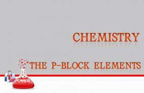 The P-Block Elements: Assessment