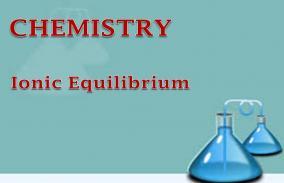 Ionic Equilibrium: Assessment