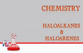 Haloalkanes and Haloarenes: Assessment