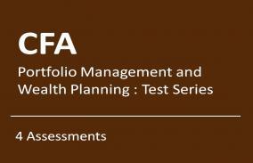 CFA Portfolio Management and Wealth Planning: Test Series