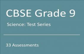 CBSE IX Science: Test Series