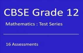 CBSE XII Mathematics: Test Series