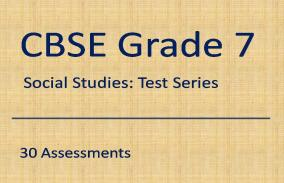 CBSE VII Social Studies: Test Series
