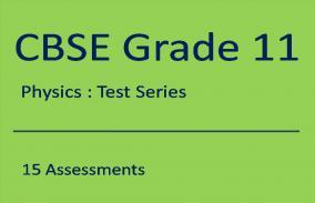 CBSE XI Physics: Test Series