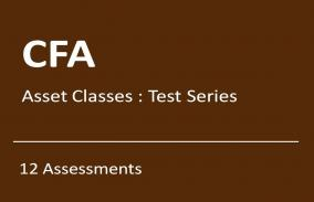 CFA Asset Classes: Test Series